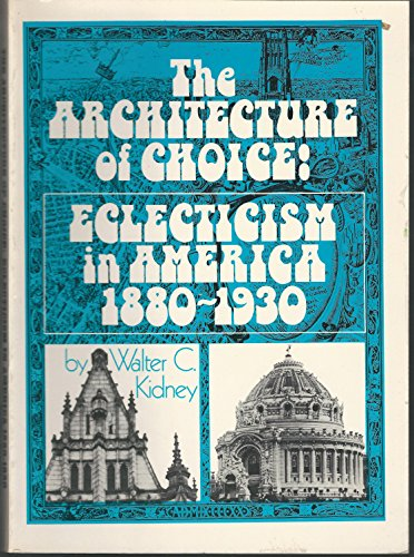9780807607312: The Architecture of Choice: Eclecticism in America, 1880-1930