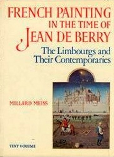 French Painting in the Time of Jean De Berry: the Limbourgs and Their Contemporaries.