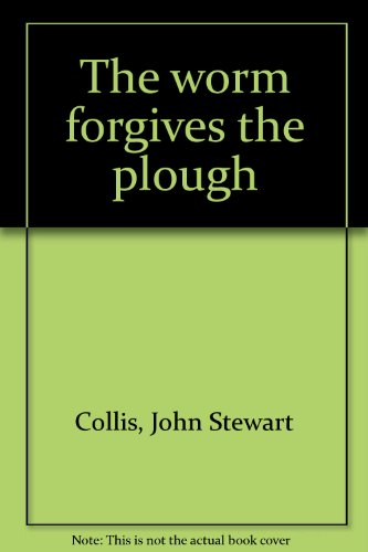 9780807607459: The worm forgives the plough