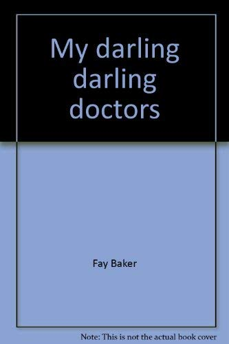 9780807607749: My darling, darling doctors