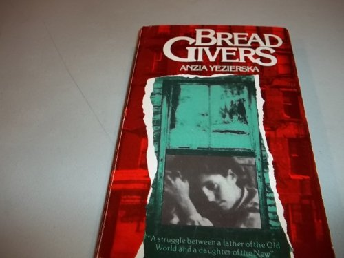 9780807607763: Bread Givers: A Struggle Between a Father of the Old World and a Daughter of the New