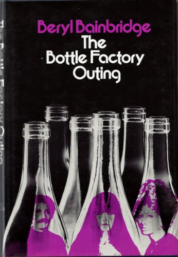 The Bottle Factory Outing.: Bainbridge, Beryl