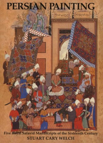 9780807608135: Persian Painting: Five Royal Safavid Manuscripts of the Sixteenth Century