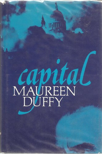 Capital: A Fiction: Duffy, Maureen