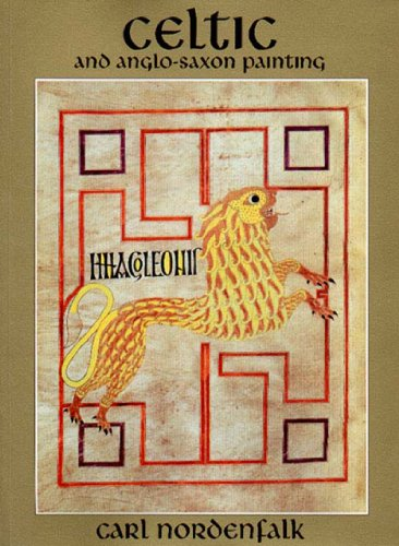 Celtic and Anglo-Saxon Painting: Book Illumination in the British Isles 600-800
