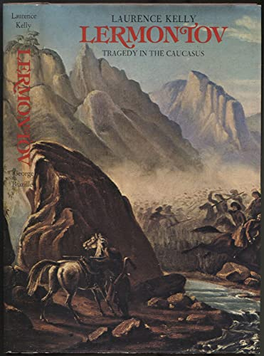 Lermontov: Tragedy in the Caucasus: Kelly, Laurence