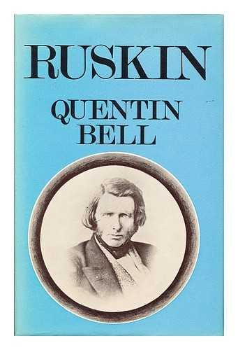 Ruskin (0807608769) by Bell, Quentin