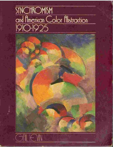 9780807608821: Synchromism and American Color Abstraction, 1910-1925
