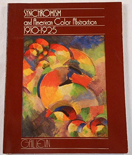 9780807608838: Synchromism and American Color Abstraction, 1910-1925