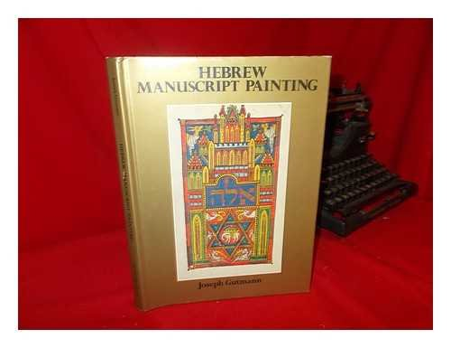 9780807608906: Hebrew Manuscript Painting