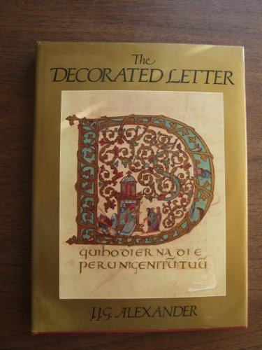 The Decorated Letter.: Alexander, J. J. G.