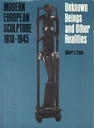 9780807609217: Modern European Sculpture, 1918-1945, Unknown Beings and Other Realities