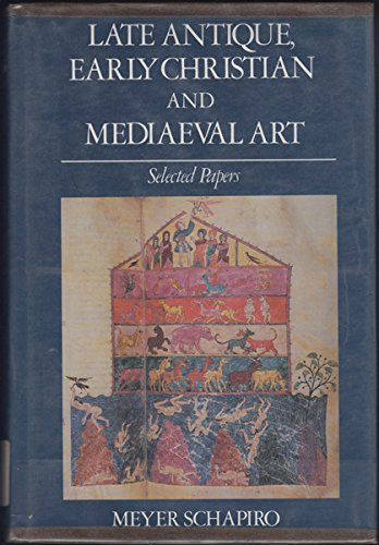 Late Antique, Early Christian and Mediaeval Art. Selected Papers.: SCHAPIRO, Meyer: