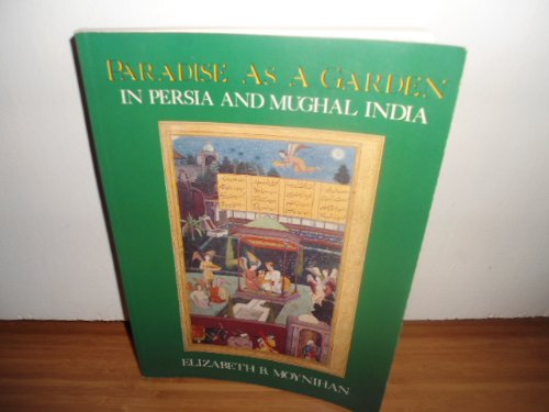 9780807609330: Paradise As a Garden: In Persia and Mughal India