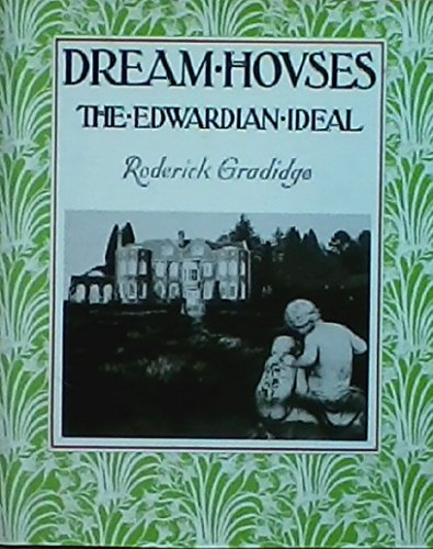 9780807609880: Dream Houses, the Edwardian Ideal