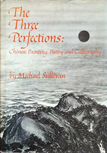 9780807609965: The Three Perfections: Chinese Painting, Poetry, and Calligraphy