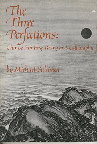 9780807609972: The Three Perfections: Chinese Painting, Poetry and Calligraphy