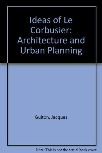 9780807610046: The Ideas of Le Corbusier on Architecture and Urban Planning (English and French Edition)