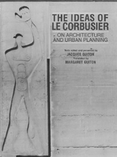 9780807610053: The Ideas of Le Corbusier on Architecture and Urban Planning