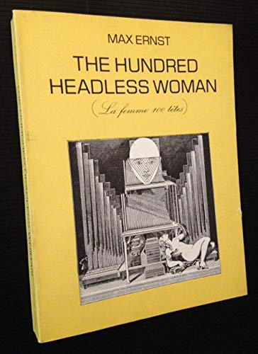 The Hundred Headless Woman [La Femme 100: Ernst, Max
