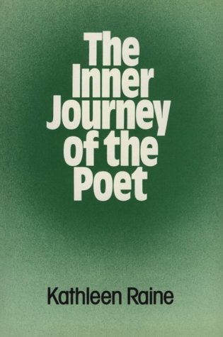 The Inner Journey of the Poet, and Other Papers: Raine, Kathleen