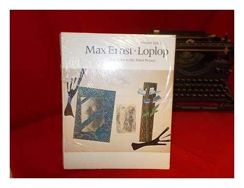 Max Ernst-Loplop: The Artist in the Third Person: Werner Spies