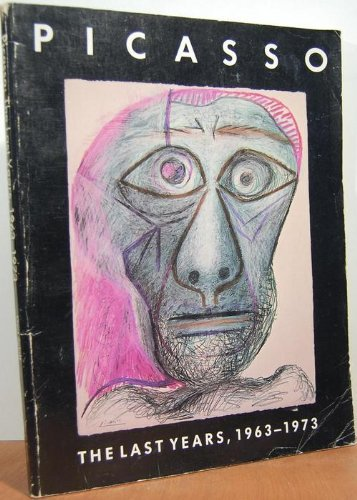 9780807610886: Picasso, the Last Years, 1963-1973