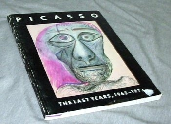 9780807610893: Picasso: The Last Years, 1963-1973