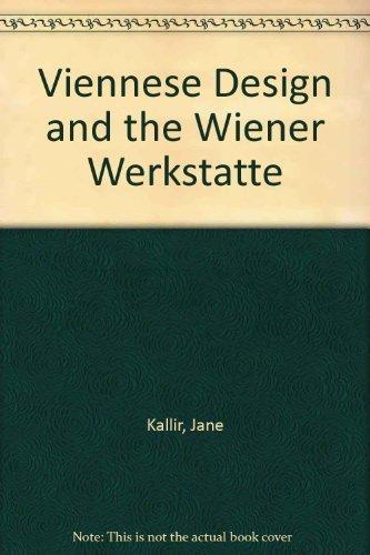 Viennese Design and the Wiener Werkstatte: Kallir, Jane