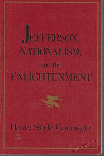 Jefferson, Nationalism and the Enlightenment: Commager, Henry Steele