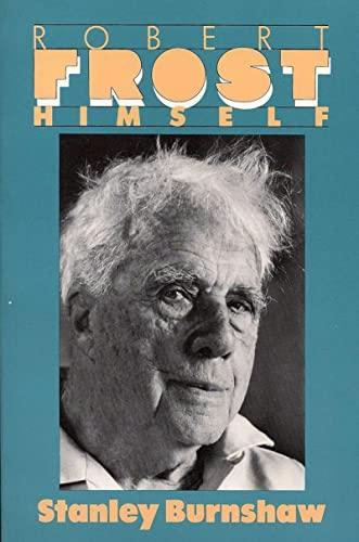 Robert Frost himself.: Burnshaw, Stanley.