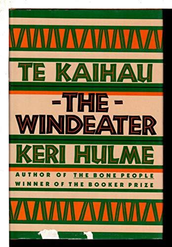 Te Kaihau/the Windeater: Hulme, Keri