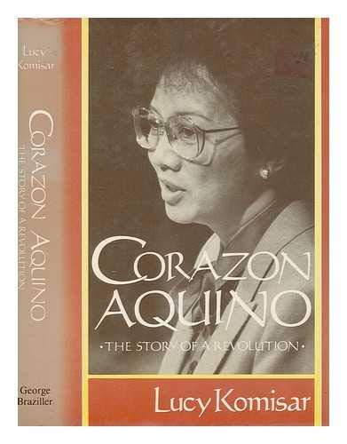 Corazon Aquino: The Story of a Revolution: Komisar, Lucy