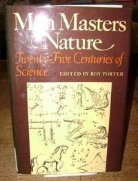 9780807611937: Man Masters Nature: Twenty-Five Centuries of Science