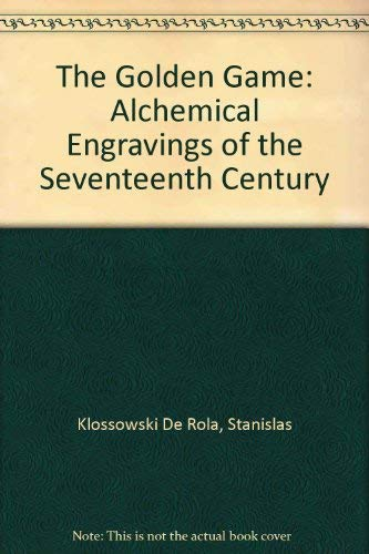 9780807612002: The Golden Game: Alchemical Engravings of the Seventeenth Century