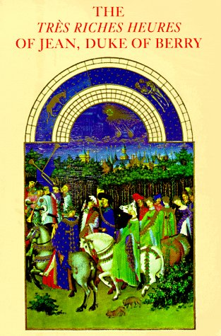 9780807612200: The Tres Riches Heures of Jean, Duke of Berry