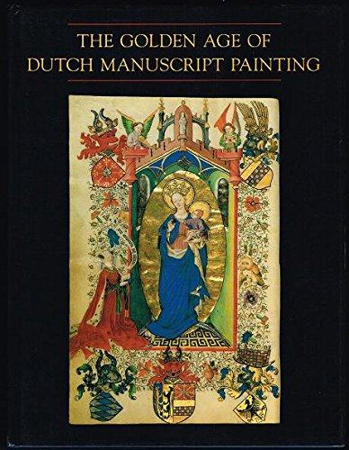 The Golden Age of Dutch Manuscript Painting: Marrow, James