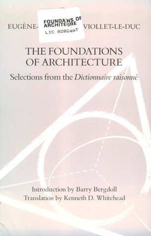 9780807612446: The Foundations of Architecture: Selections from the Dictionnaire Raisonne