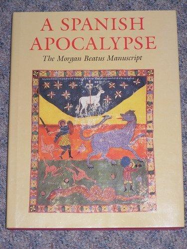 A SPANISH APOCALYPSE : THE MORGAN BEATUS MANUSCRIPT: Williams, John