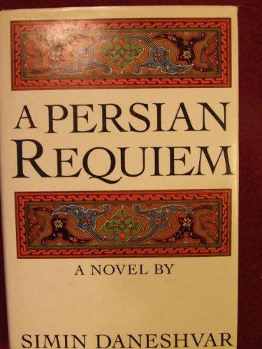 A Persian Requiem: Simin Daneshvar; Simin Danishvar