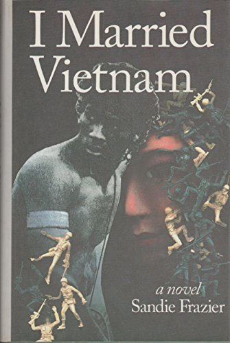 9780807612880: I Married Vietnam: A Novel