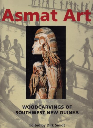 Asmat Art: Woodcarvings of Southwest New Guinea (Paperback)