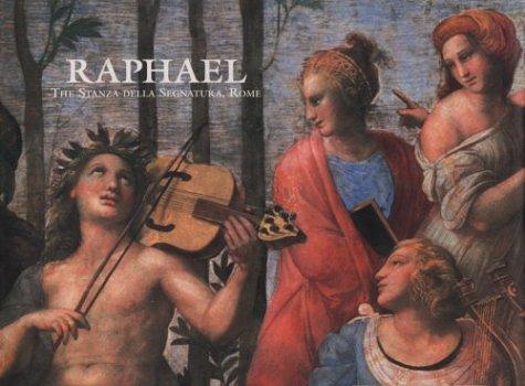 Raphael: The Stanza Della Segnatura, Rome (Great Fresco Cycles of the Renaissance): Beck, James