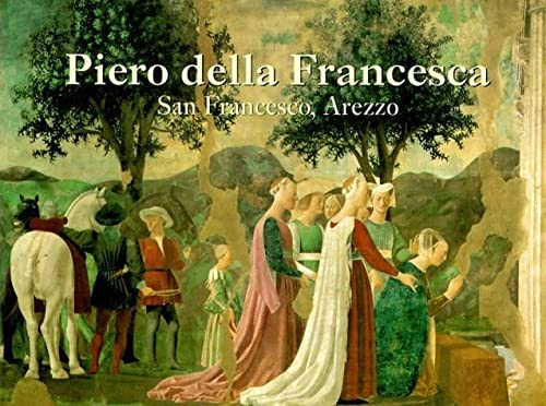 Piero Della Francesca: San Francesco, Arezzo (The Great Fresco Cycles of the Renaissance) (0807613177) by Marilyn Aronberg Lavin; Piero