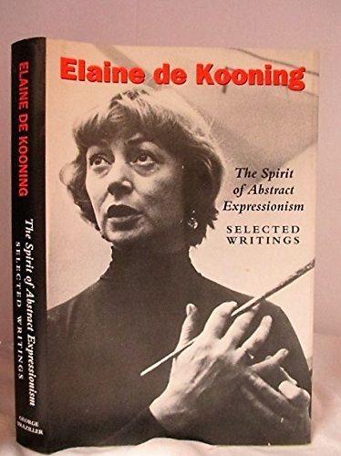 9780807613375: The Spirit of Abstract Expressionism: Selected Writings