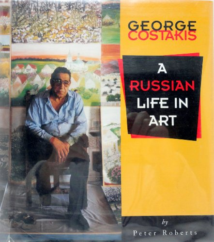 9780807613665: George Costakis: A Russian Life in Art