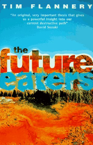 9780807614037: The Future Eaters: An Ecological History of the Australasian Lands