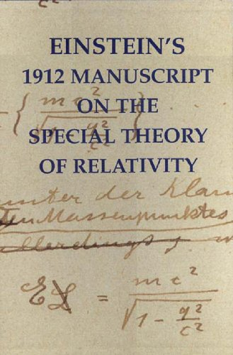 Einstein's 1912 Manuscript on the Special Theory of Relativity: A Facsimile: Einstein, Albert