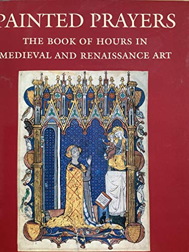 9780807614198: Painted Prayers: The Book of Hours in Medieval and Renaissance Art