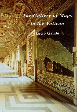 The Gallery of Maps in the Vatican: Gambi, Lucio; translated by Paul Tucker